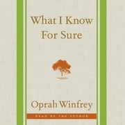What I Know For Sure audiobook by Oprah Winfrey