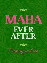 Maha Ever After ebook by Sumayya Lee