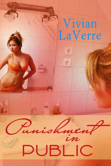Punishment in Public ebook by Vivian LaVerre