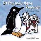 Do Penguins Have Puppies? - A Book About Animal Babies audiobook by Michael Dahl