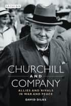 Churchill and Company ebook by David Dilks