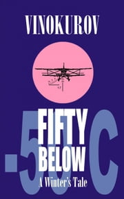 Fifty Below (A Winter's Tale) ebook by Yuri Vinokurov