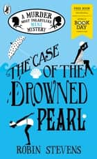 The Case of the Drowned Pearl - World Book Day 2020 ebook by Robin Stevens