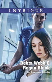 Her Undercover Defender ebook by Debra Webb And Regan Black