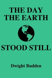 The Day the Earth Stood Still ebook by Dwight Budden
