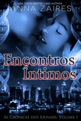 Encontros Íntimos (As Crônicas dos Krinars: Volume I) ebook by Anna Zaires,Dima Zales