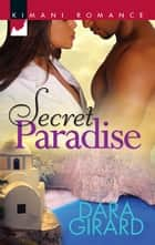 Secret Paradise ebook by Dara Girard