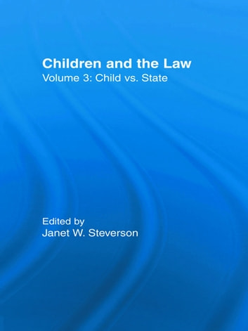 Child vs. State - Children and the Law ebook by