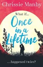 Once in a Lifetime - The perfect escapist romance ebook by Chrissie Manby
