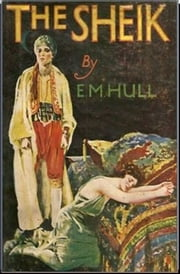 The Sheik ebook by Edith M. Hull