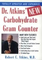 Dr. Atkins' New Carbohydrate Gram Counter ebook by Robert D. C. Atkins