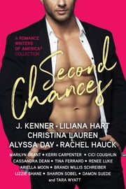 Second Chances - A Romance Writers of America Collection ebook by J. Kenner, Christina Lauren, Alyssa Day,...