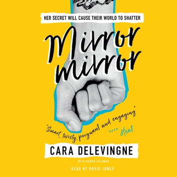Mirror, Mirror - A Twisty Coming-of-Age Novel about Friendship and Betrayal from Cara Delevingne audiobook by Cara Delevingne