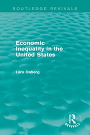 Economic Inequality in the United States ebook by Lars Osberg