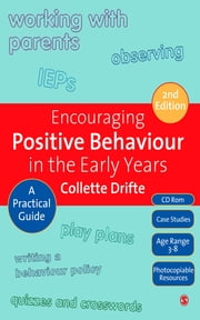 Encouraging Positive Behaviour in the Early Years - A Practical Guide ebook by Ms Collette Drifte