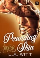 Pounding Skin ebook by L.A. Witt
