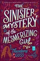 The Sinister Mystery of the Mesmerizing Girl ebook by