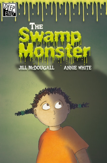 The Swamp Monster ebook by Jill McDougall
