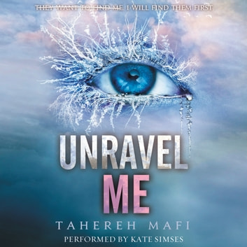 Unravel Me audiobook by Tahereh Mafi