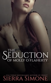 The Seduction of Molly O'Flaherty ebook by Sierra Simone