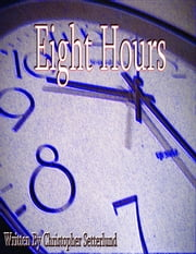 Eight Hours ebook by Christopher Setterlund