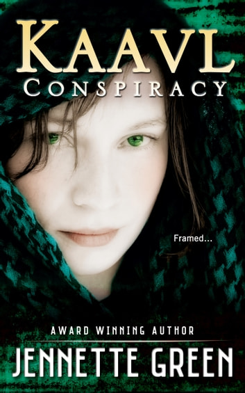 Kaavl Conspiracy (Kaavl Chronicles, Book 1 of 4) ebook by Jennette Green