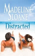 Distracted ebook by Madeline Sloane
