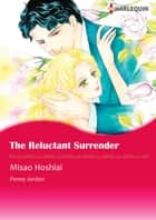 The Reluctant Surrender (Harlequin Comics) - Harlequin Comics ebook by Penny Jordan, Misao Hoshiai