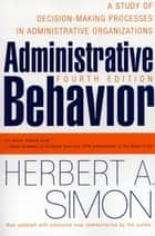 Administrative Behavior, 4th Edition ebook by Herbert A. Simon