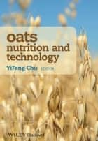 Oats Nutrition and Technology ebook by YiFang Chu
