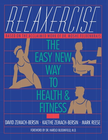 Relaxercise - The Easy New Way to Health and Fitness ebook by David Zemach-Bersi