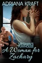 A Woman For Zachary ebook by Adriana Kraft