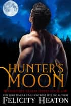 Hunter's Moon (Vampires Realm Romance Series #6) ebook by