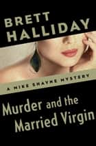 Murder and the Married Virgin ebook by Brett Halliday