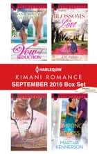 Harlequin Kimani Romance September 2016 Box Set - A Vow of Seduction\Winning the Doctor\Blossoms of Love\Tempting the Heiress ebook by Harmony Evans, J.M. Jeffries, Martha Kennerson,...