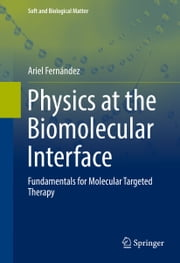 Physics at the Biomolecular Interface - Fundamentals for Molecular Targeted Therapy ebook by Ariel Fernández