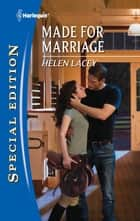 Made for Marriage - A Single Dad Romance ebook by Helen Lacey
