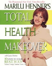 Marilu Henner's Total Health Makeover ebook by Marilu Henner