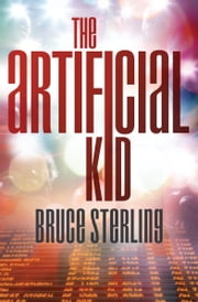 The Artificial Kid ebook by Bruce Sterling