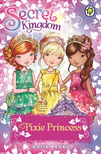 Pixie Princess - Special 4 ebook by Rosie Banks