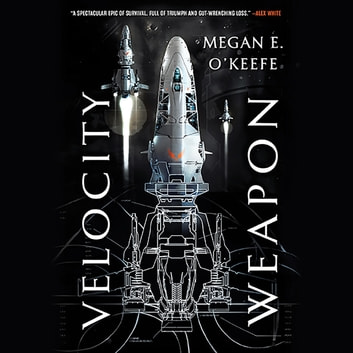 Velocity Weapon audiobook by Megan E. O'Keefe