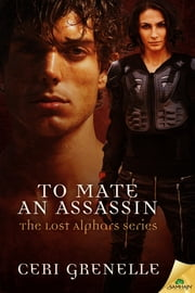 To Mate an Assassin ebook by Ceri Grenelle