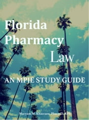 Florida Pharmacy Law - An MPJE Study Guide ebook by Maryam M. Khazraee