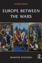 Europe Between the Wars ebook by Martin Kitchen
