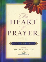 The Heart of Prayer ebook by Lana Bateman