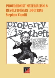 Proudhonist Materialism and Revolutionary Doctrine ebook by Stephen Condit