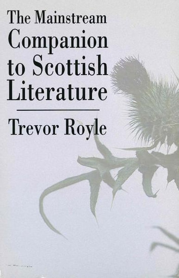 The Mainstream Companion to Scottish Literature ebook by Trevor Royle