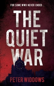 The Quiet War ebook by Peter Widdows