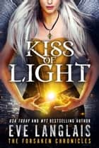 Kiss of Light - Urban Fantasy ebook by