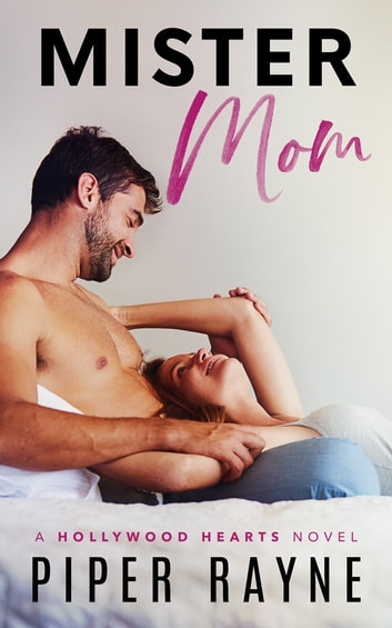 Mister Mom (Hollywood Hearts) ebook by Piper Rayne